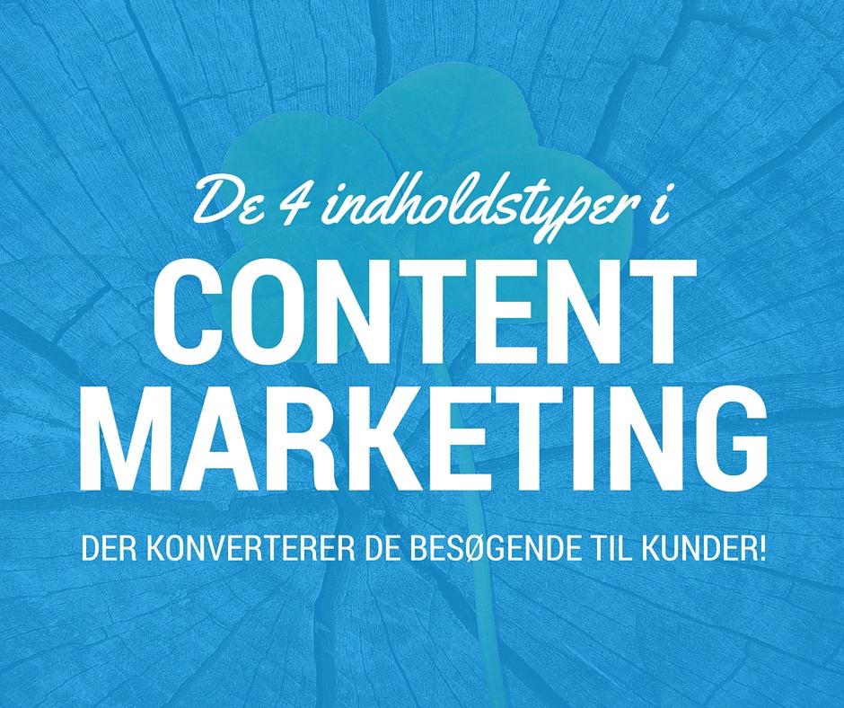 De 4 indholdstyper i content marketing, der konverterer de besøgende til kunder.