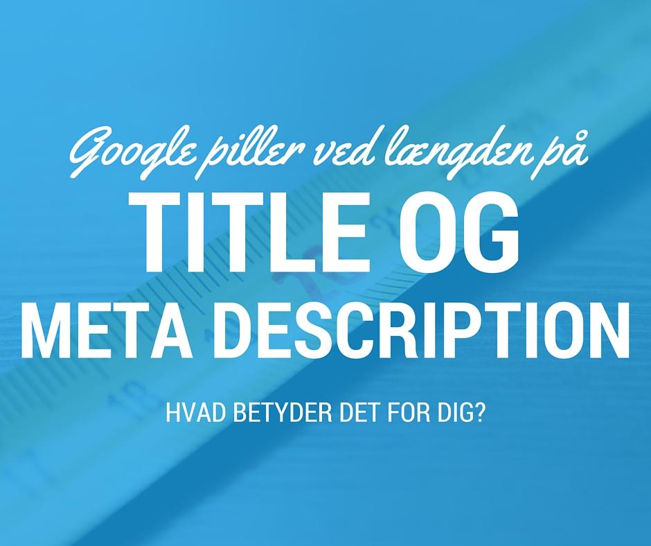 Google tester på længden af title og meta description