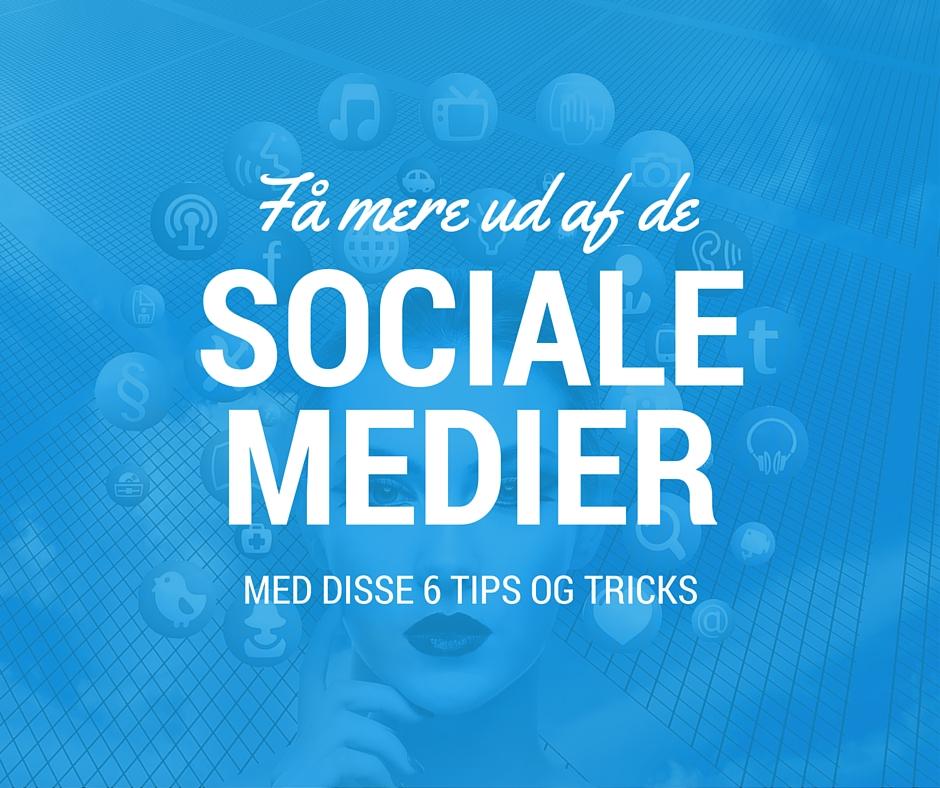 6 tips til de sociale medier