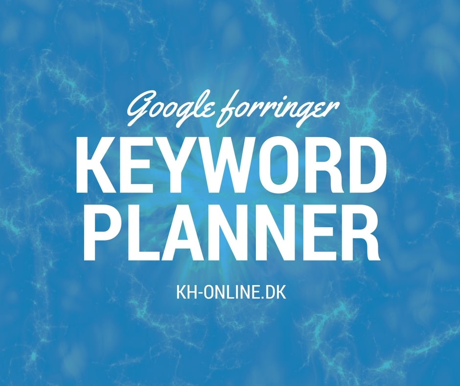 Google skruer ned for anvendeligheden af deres Keywords Planner