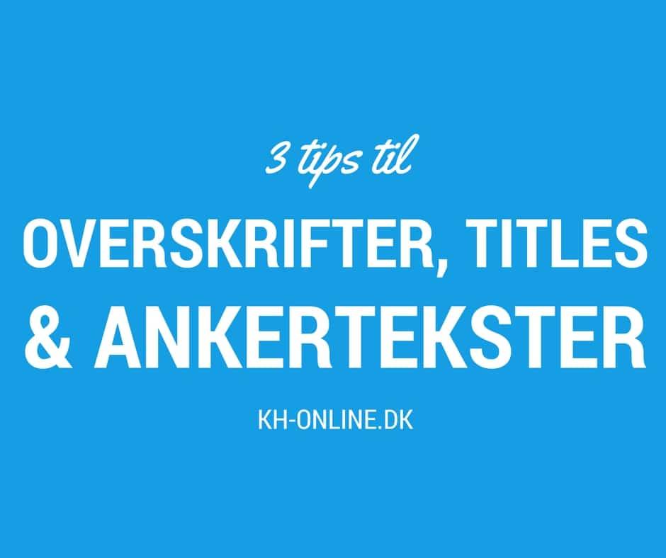 3 tips til overskrifter, titles og ankertekster