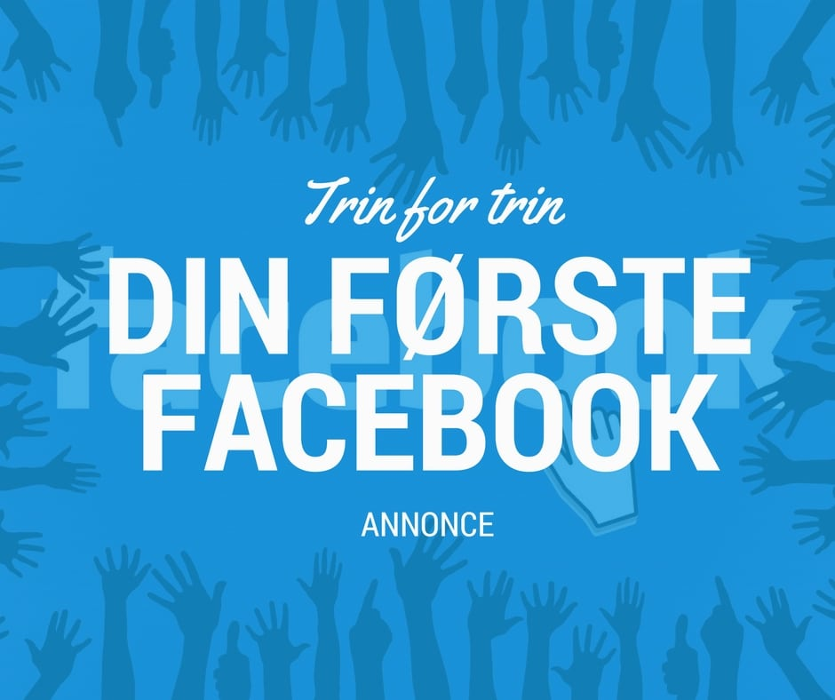 Sådan opretter du din første facebook annonce trin for trin