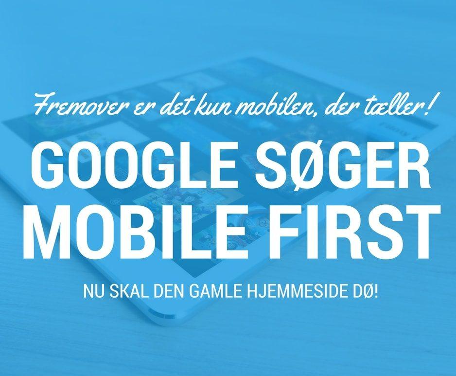 Mobile-first indexing – Fremover ranker Google på mobilversionen af hjemmesiden
