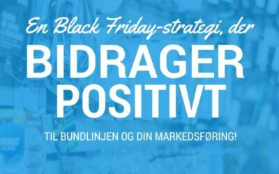 En Black Friday-strategi, der rent faktisk bidrager positivt til bundlinjen