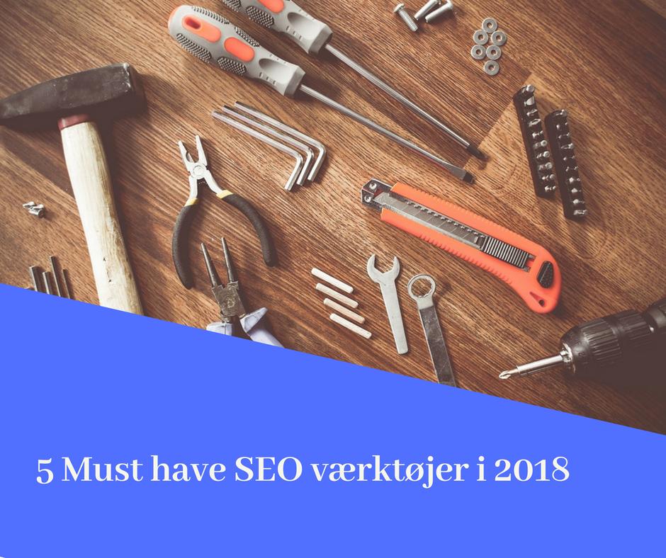 5 skarpe SEO værktøjer i 2018