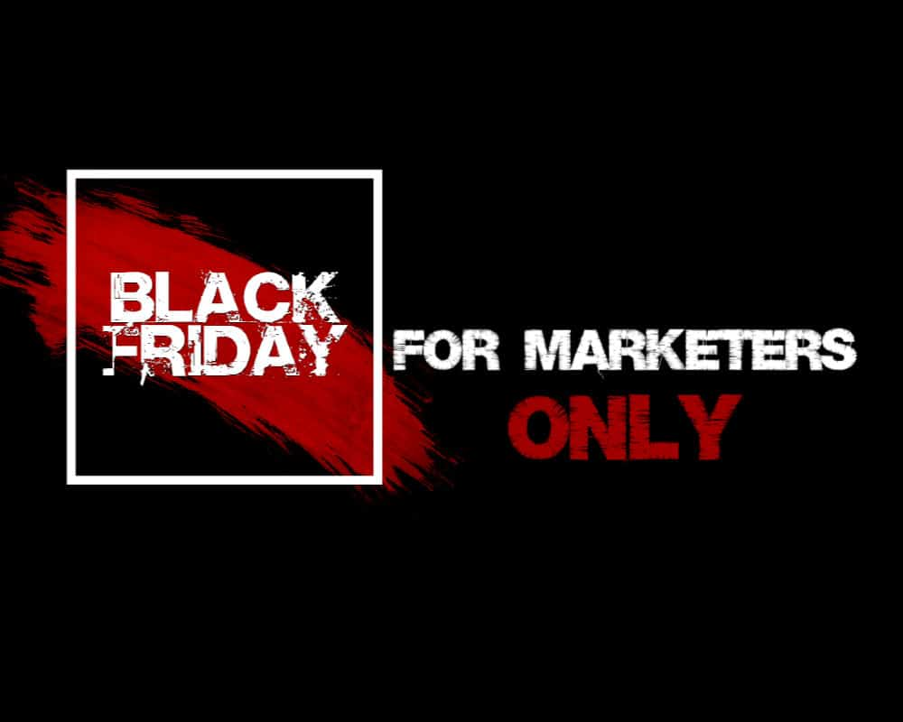 Black Friday for marketers only